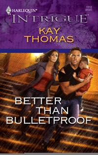 9780373693795 Better Than Bulletproof by Kay Thomas